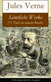 Sämtliche Werke (71 Titel in einem Buch) - Vollständige deutsche Ausgaben