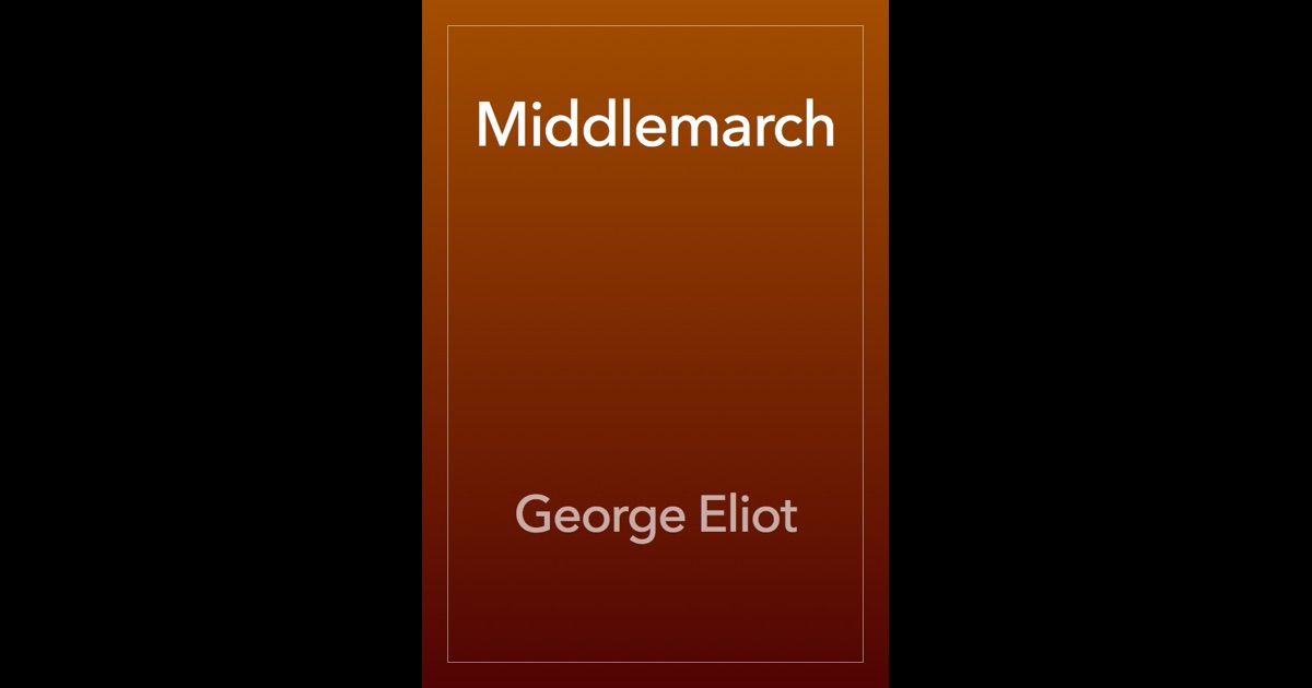 george eliots presentation of a complex web of characters and bonds in middlemarch An ingenious web of probabilities is the surest screen a wise man can place between himself and the truth george eliot, middlemarch selfish a judgment readily.