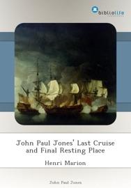 JOHN PAUL JONES LAST CRUISE AND FINAL RESTING PLACE