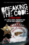 Breaking The Code A True Story By A Hells Angel President And The Cop Who Pursued Him