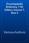 Encyclopaedia Britannica 11th Edition Volume 7 Slice 3
