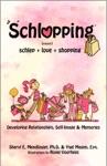 Schlopping Developing Relationships Self-Image  Memories Noun SchlepLoveShopping