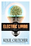 Electric Living The Science Behind The Law Of Attraction