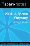 2001 A Space Odyssey SparkNotes Literature Guide