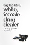 My Life As A White Female Drug Dealer