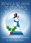 Snows A No Show On Snow Day A Cute Christmas Story For Kids Age 5  Up