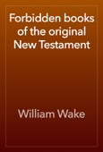William Wake - Forbidden books of the original New Testament artwork