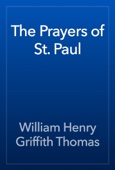 William Henry Griffith Thomas - The Prayers of St. Paul artwork