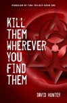 Kill Them Wherever You Find Them