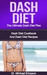 Dash Diet The Ultimate Dash Diet Plan Dash Diet Cookbook And Dash Diet Recipes