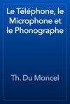 Le Tlphone Le Microphone Et Le Phonographe