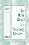 The Holy Word For Morning Revival - The Topics For New Believers Volume 2