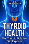 Thyroid Health The Thyroid Solution Diet Exposed