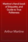 Martines Hand-book Of Etiquette And Guide To True Politeness