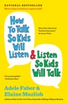 How To Talk So Kids Will Listen  Listen So Kids Will Talk