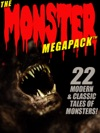 The Monster MEGAPACK  22 Modern  Classic Tales Of Monsters