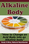 Alkaline Body How To Change An Acid Body To An Alkaline Body