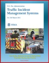 FEMA US Fire Administration Traffic Incident Management Systems FA-330 - Case Studies Equipment To Improve Highway Safety Preincident Planning Best Practices