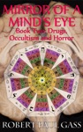 Mirror Of A Minds Eye Book 2 Drugs Occultism And Horror