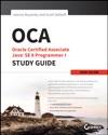 OCA Oracle Certified Associate Java SE 8 Programmer I Study Guide