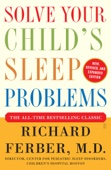 Solve Your Child's Sleep Problems: Revised Edition - Richard Ferber Cover Art