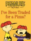 Ive Been Traded For A Pizza