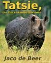 Tatsie The Thick-skinned Bushman