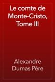 Le comte de Monte-Cristo, Tome III