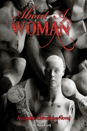 DOWNLOAD OF ABOUT A WOMAN, A ZOMBIE CHRONICLES NOVEL PDF EBOOK