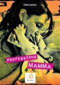 Professione: MAMMA