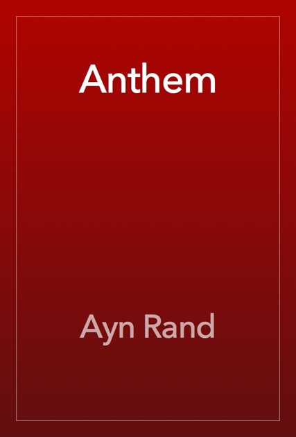 the anthem byayn rand essay