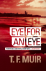 T.F. Muir - Eye for an Eye artwork