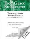 Free Grace Broadcaster - Issue 212 - Thoughts For Young People