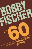 My 60 Memorable Games - Bobby Fischer Cover Art