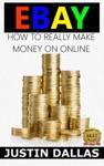 Ebay How To Really Make Money Online