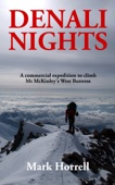 Denali Nights: A Commercial Expedition to Climb Mt McKinley's West Buttress