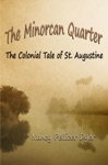 The Minorcan Quarter The Colonial Tale Of St Augustine