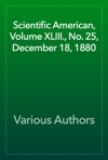 Scientific American Volume XLIII No 25 December 18 1880