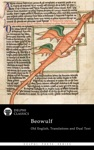 Delphi Complete Beowulf - Old English Text Translations And Dual Text Illustrated