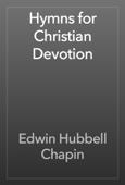 Edwin Hubbell Chapin - Hymns for Christian Devotion artwork