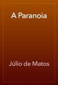 Júlio de Matos - A Paranoia artwork