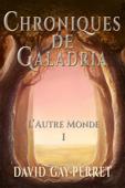 Chroniques de Galadria I: L'autre Monde