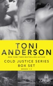 Toni Anderson - Cold Justice Series Box Set: Volume I  artwork