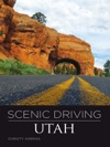 Scenic Driving Utah Third Edition