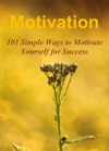 Motivation 101 Simple Ways To Motivate Yourself For Success