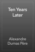 Alexandre Dumas - Ten Years Later artwork