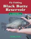 Fly Fishing Black Butte Reservoir