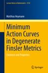 Minimum Action Curves In Degenerate Finsler Metrics