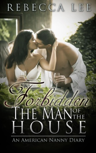 Forbidden The Man of the House An American Nanny Diary