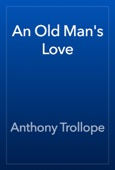 Anthony Trollope - An Old Man's Love artwork